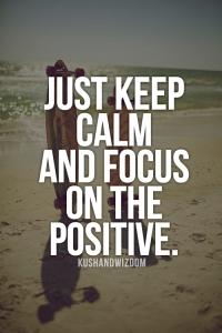 focus-keep-calm-positive-quotes-Favim_com-1254716